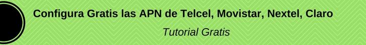 Configura manualmente las APN de tu compañía telefónica (Telcel, Movistar, Nextel, Iusacell, etc)