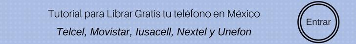 ¿Cómo liberar tu teléfono Telcel, Movistar, Iusacell, Nextel y Unefon sin costo?